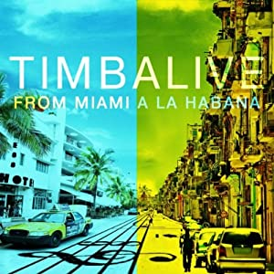 Timbalive -  From Miami A La Habana