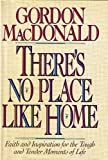 There's No Place Like Home (0842311149) by MacDonald, Gordon