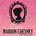 Daisy: Regency Love, Book 10 Audiobook by M. C. Beaton Narrated by Charlotte Anne Dore