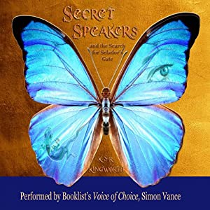 Secret Speakers and the Search for Selador's Gate Audiobook