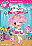 Lalaloopsy: Band Together [DVD + Digital]