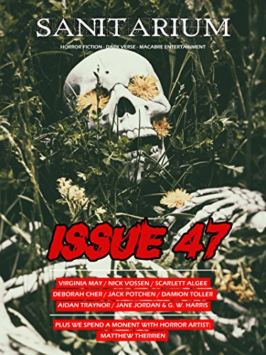 sanitarium-magazine-issue-47-bringing-you-the-best-short-horror-fiction-dark-verse-and-macabre-enter