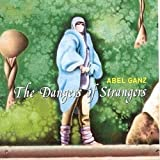 Dangers of Strangers by Ganz, Abel (2008-03-25)
