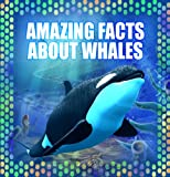 Children Book : Amazing Facts about Whales (Great Knowledge Book for Kids)(Age 4 - 12)