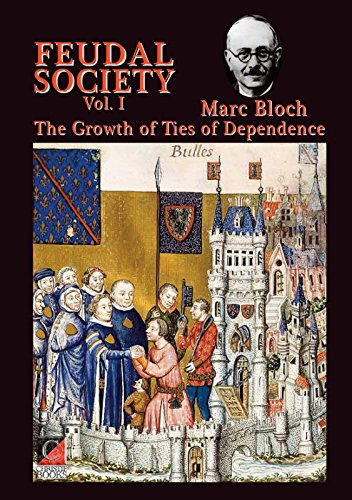 FEUDAL SOCIETY Vol I: The Growth of Ties of Dependence PDF