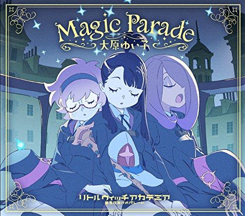 『リトルウィッチアカデミア 魔法仕掛けのパレード』主題歌「Magic Parade」