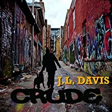 Crude Audiobook by J. L. Davis Narrated by S.W. Salzman
