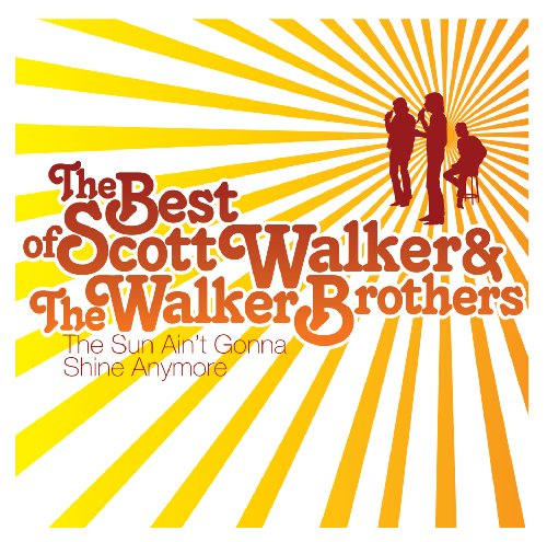 Walker Brothers The Sun Ain T Gonna Shine