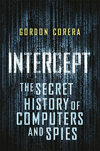 Intercept: The Secret History of Computers and SpiesFrom Weidenfeld & Nicolson