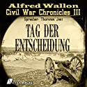 Tag der Entscheidung (Civil War Chronicles 3)