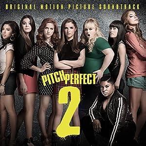 Pitch Perfect 2: Original Motion Picture Soundtrack