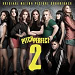 Pitch Perfect 2: Original Motion Pict...