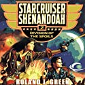 Division of the Spoils: Starcruiser Shenandoah, Book 2 (       UNABRIDGED) by Roland J. Green Narrated by Traber Burns