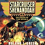 Division of the Spoils: Starcruiser Shenandoah, Book 2 | Roland J. Green