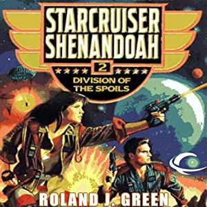 Division of the Spoils: Starcruiser Shenandoah, Book 2 | [Roland J. Green]