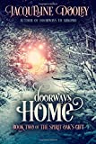 Doorways Home: Book Two of The Spirit Oak's Gift (Volume 2)
