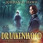 Draakenwood: Whyborne & Griffin, Book 9 Hörbuch von Jordan L. Hawk Gesprochen von: Julian G. Simmons