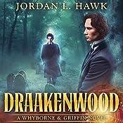 Draakenwood: Whyborne & Griffin, Book 9 | Jordan L. Hawk