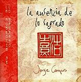 La Ausencia De Lo Sagrado by Jorge CAMPOS