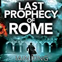 Last Prophecy of Rome: Myles Munro, Book 1 (Prequel) Audiobook by Iain King Narrated by Tim Bentinck