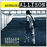 Chills & Thrillspar Bernard Allison