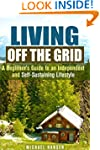 Living Off the Grid: A Beginner's Gui...
