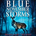 Blue November Storms (Novella) (       UNABRIDGED) by Brian James Freeman Narrated by Steven Roy Grimsley