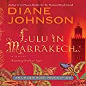 Lulu in Marrakech (       UNABRIDGED) by Diane Johnson Narrated by uncredited