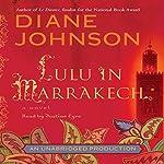 Lulu in Marrakech | Diane Johnson