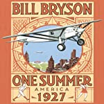 FREE CHAPTER: One Summer: America 1927 | Bill Bryson