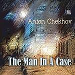 The Man in a Case | Anton Chekhov