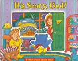 It's Scary, God!: A Childs Book about Trust (Window Board Book)