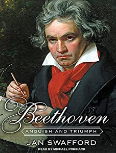 Beethoven: Anguish and Triumph by Tantor Audio