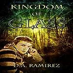 Kingdom of Glass | D. A. Ramirez