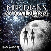 Meridian's Shadow | [Dan Moore]
