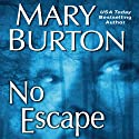 No Escape (       UNABRIDGED) by Mary Burton Narrated by Jean Alexander