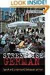 Streetwise German: Speaking and Under...