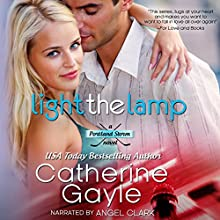 Light the Lamp: Portland Storm, Book 3 (       UNABRIDGED) by Catherine Gayle Narrated by Angel Clark