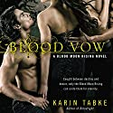 Blood Vow (       UNABRIDGED) by Karin Tabke Narrated by Rebecca Vaughn