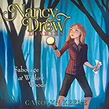Sabotage at Willow Woods: Nancy Drew Diaries, Book 5 (       UNABRIDGED) by Carolyn Keene Narrated by Jorjeana Marie