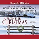 A Frontier Christmas Audiobook by William W. Johnstone, J. A. Johnstone Narrated by Jack Garrett