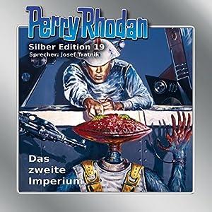Das zweite Imperium (Perry Rhodan Silber Edition 19) Hörbuch