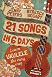 img - for 21 Songs in 6 Days: Learn Ukulele the Easy Way: Ukulele Songbook book / textbook / text book