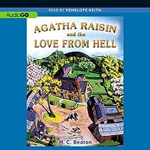 Agatha Raisin and the Love from Hell: An Agatha Raisin Mystery, Book 11 | [M. C. Beaton]