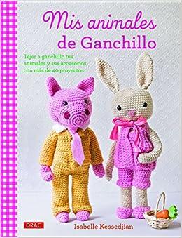 Mis animales de ganchillo: Isabelle Kessedjian: 9788498744743: Amazon
