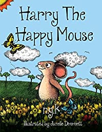 Harry The Happy Mouse: Teaching Children To Be Kind To Each Other. by N K ebook deal