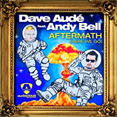 Aftermath (Here We Go) [feat. Andy Bell][Radio]