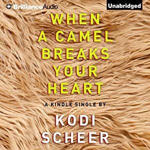 When a Camel Breaks Your Heart Audiobook