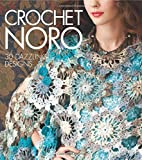 Crochet Noro: 30 Dazzling Designs (Knit Noro Collection)