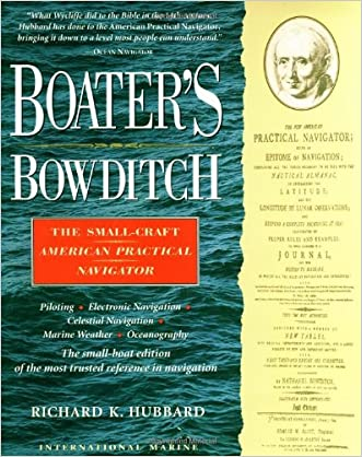 Boater's Bowditch: The Small Craft American Practical Navigator written by Richard Hubbard